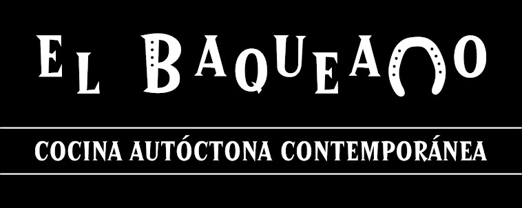 EL BAQUEANO - COCINA AUTCTONA CONTEMPORNEA