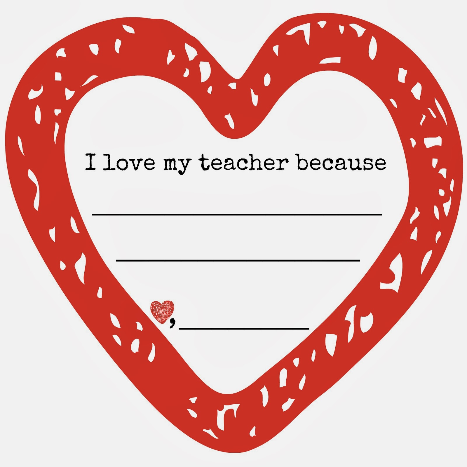 I love my teacher because  PRINTABLE