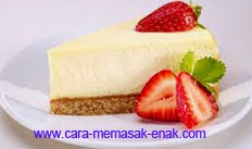 resep praktis dan mudah membuat (memasak) kue cheese cake spesial legit enak, lezat