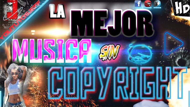 LA MEJOR MUSICA SIN COPYRIGHT PARA YOUTUBE | 2015