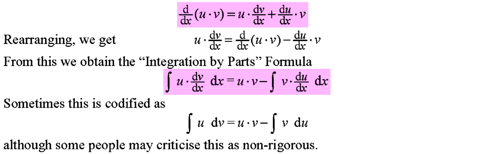 However integration by parts is similar to and can be obtained from the differentiation product rule