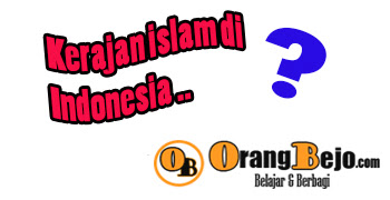 Nama-nama kerajan islam di indonesia beserta penjelasanya