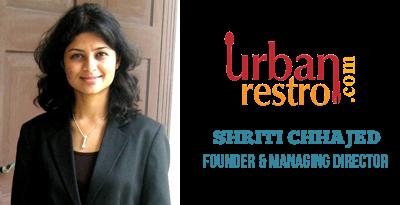 Shriti Chhajed | Founder UrbanRestro.com