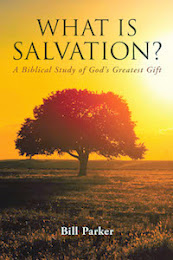 What is Salvation? - by Bill Parker