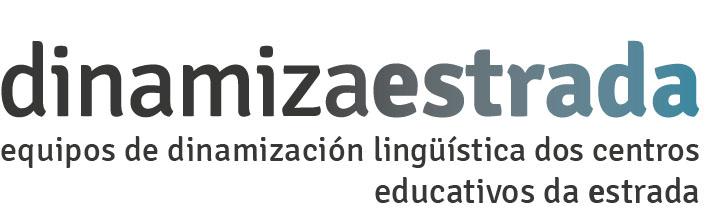 dinamizaestrada. equipos de dinamización lingüística dos centros educativos da estrada