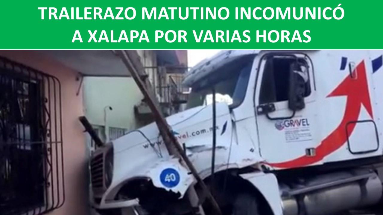 INCOMUNICÓ A XALAPA POR VARIAS HORAS