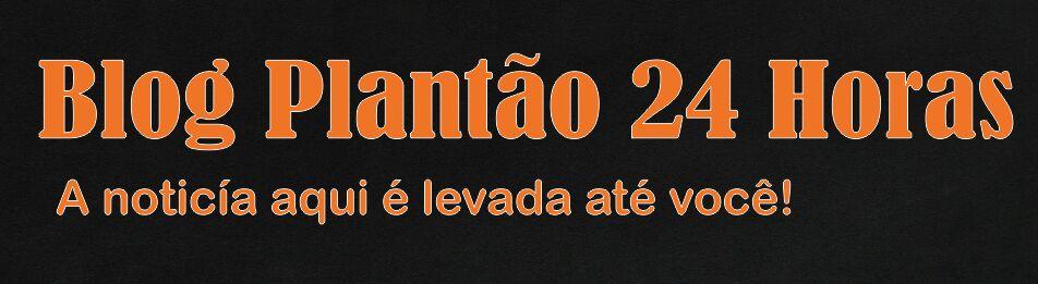 BLOG PLANTÃO 24 HORAS