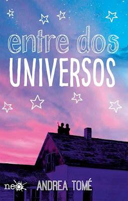 LIBRO - Entre dos universos Andrea Tomé (Plataforma Neo - 2015) NOVELA JUVENIL | Edición papel & digital ebook kindle Comprar en Amazon España
