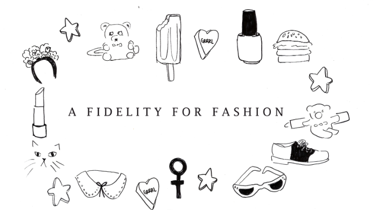 A Fidelity For Fashion
