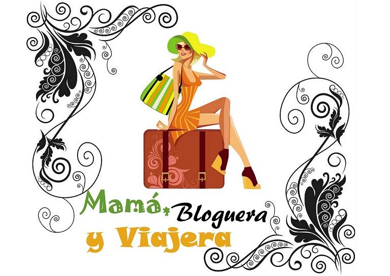 Mamá, Bloguera y Viajera