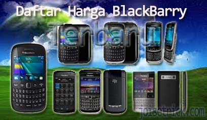 harga blackberyy terbaru Daftar Harga Hp BlackBerry Terbaru Update Juni   Juli 2013