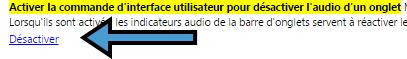 Lorsqu'elle est activés, les indicateurs audio de la barre d'onglets servent à réactiver le son des onglets