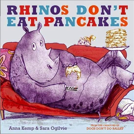 Rhinos don't eat pancakes by Anna Kemp and Sara Ogilvie