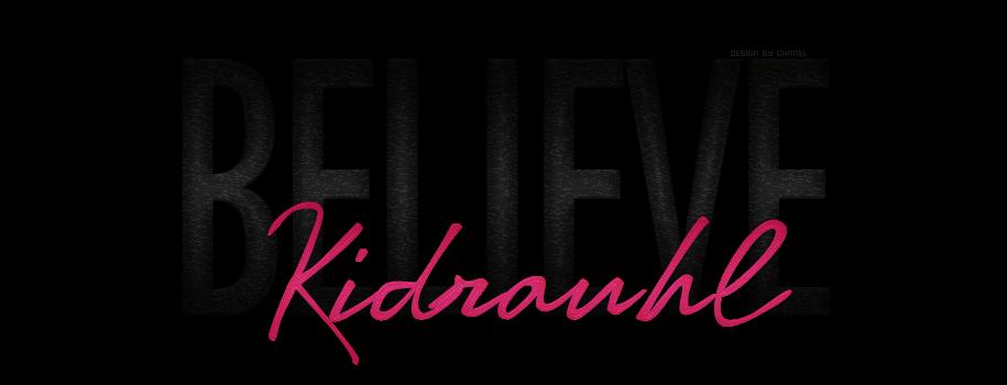 †Believe Kidrauhl†