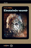 Michio Kaku: Einsteinův vesmír
