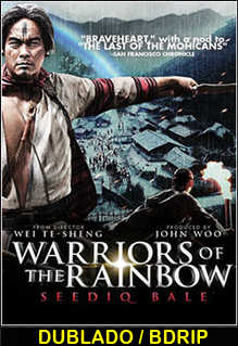 Assistir Warriors of the Rainbow Seediq Bale Dublado