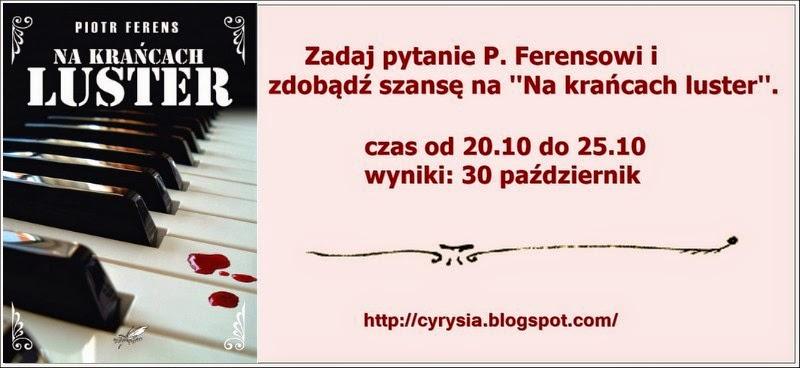 http://cyrysia.blogspot.com/2014/10/konkurs-z-piotrem-ferensem_20.html