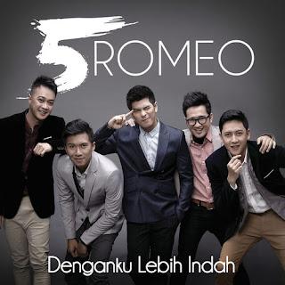 5 Romeo - Denganku Lebih Indah