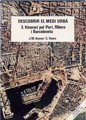 Itinerari pel Port, Ribera i Barceloneta.