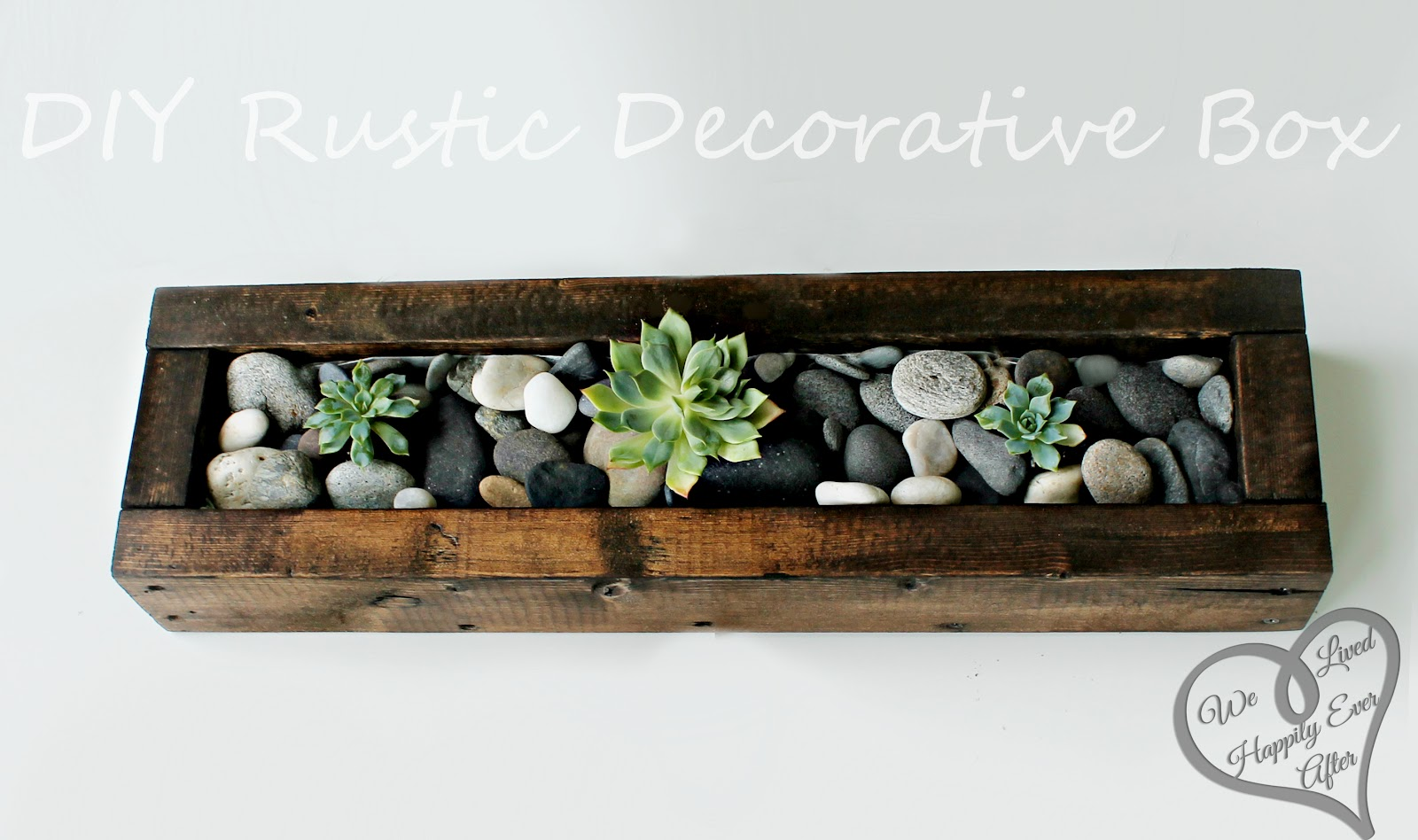 We lived happily ever afterdiy rustic centerpiece box