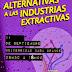 En Guayaquil se analizarán ALTERNATIVAS A LAS INDUSTRIAS EXTRACTIVAS: