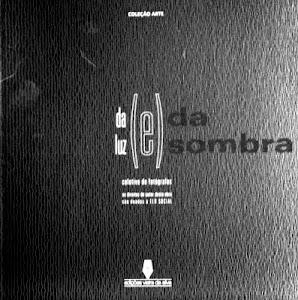 """""""DA LUZ E DA SOMBRA"""""""