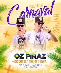 Esquenta Carnaval com Oz Piraz e Discoteca Treme Terra neste dia 28 de Janeiro