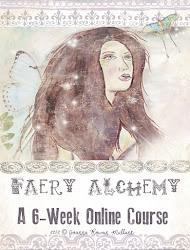 Faery Alchemy~A Six Week Online Class