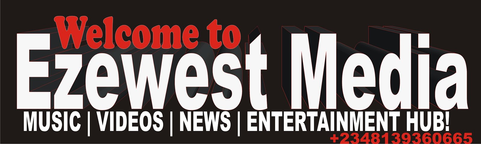 EzewestMedia.com | MUSIC, VIDEOS, NEWS, TUTORIAL & ENTERTAINMENT  WEBSITE