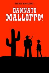 Dannato Malloppo!