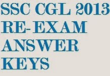 SSC CGL 2013 RE-EXAM ANSWER KEYS 20-07-2014 AND 27-04-2014