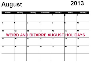 Shawna Delacorte's Blog: WEIRD AND BIZARRE AUGUST HOLIDAYS