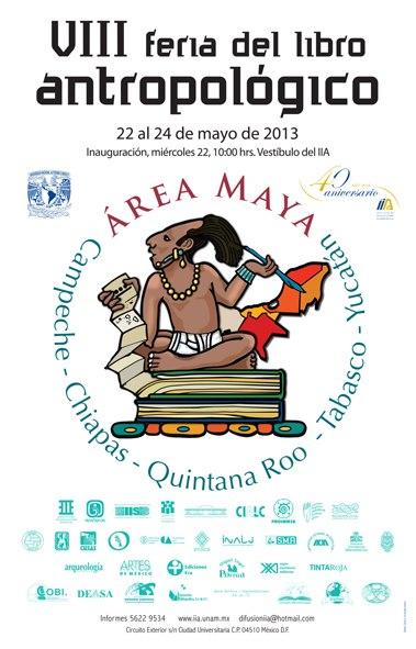 VIII Feria del Libro Antropológico dedicado al Área Maya de México