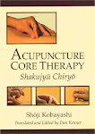 Acupuncture Core Therapy -Shakuju Chiryo