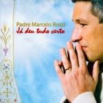 Capa Padre Marcelo Rossi – Já Deu Tudo Certo (2013) | músicas