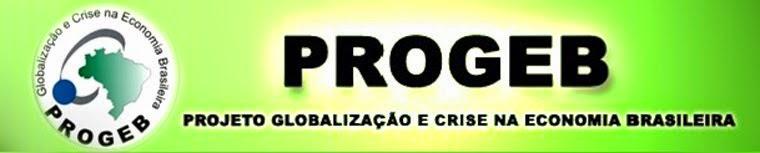 PROGEB - Projeto Globalização e Crise na Economia Brasileira - Análise de Conjuntura