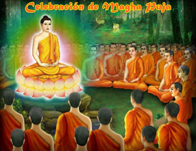 """Hoy se celebra Magha Puja, Día del Altísimo y Santo Buda, una jornada muy propiciosa, que se ajusta con el movimiento de la Humanidad para la ampliación de la Conciencia, con el propósito de """"despertar y alcanzar al Verdadero Ser""""."""