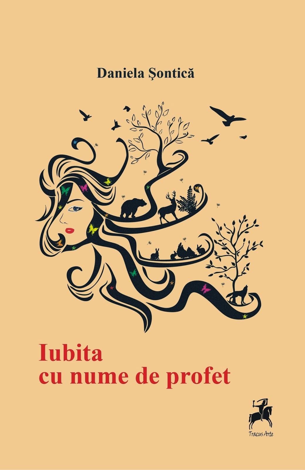 Iubita cu nume de profet, Ed. Tracus Arte, 2014