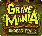 เกมส์ Grave Mania - Undead Fever
