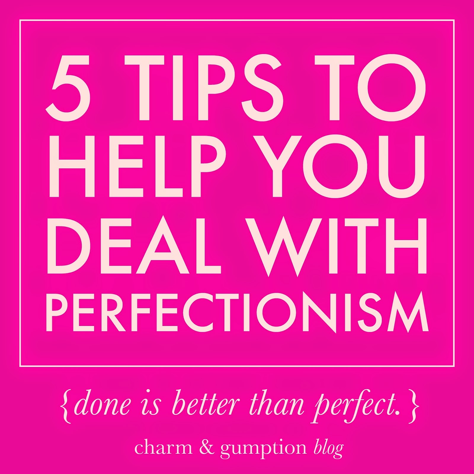 5 TIPS FOR DEALING WITH PERFECTIONISM (BEING A PERFECTIONIST REALLY SUCKS)