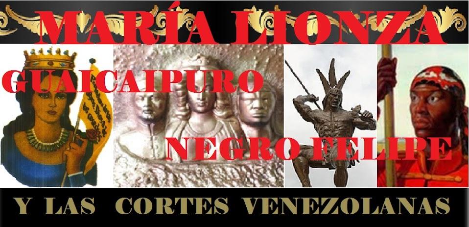 MARIA LIONZA, GUAICAPURO Y EL NEGRO FELIPE
