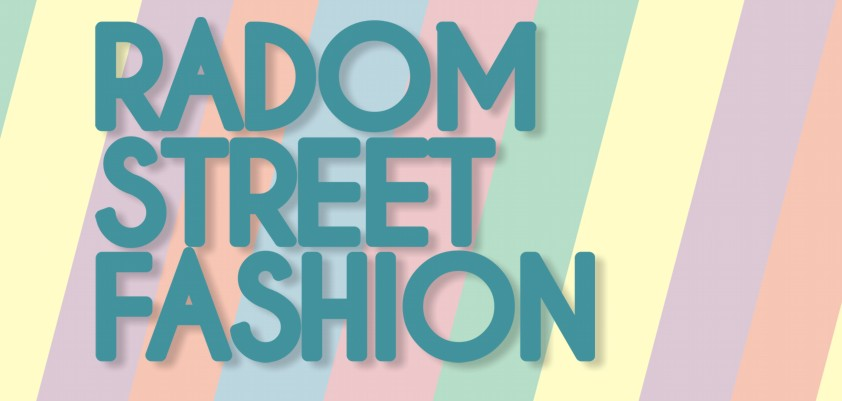 RADOM STREET FASHION