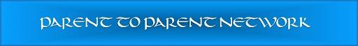 PARENT TO PARENT NETWORK
