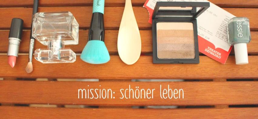 Mission: Schöner leben