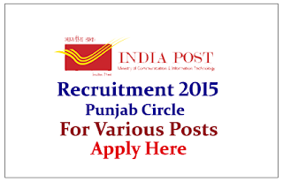 India Post - Punjab Circle Recruitment 2015 for the Various Posts | Apply Here