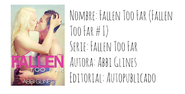 Reseña: Fallen too far - Abbi Glines