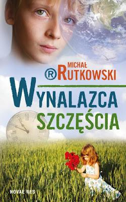 """""""Wynalazca szczęścia"""" – Michał Rutkowski"""