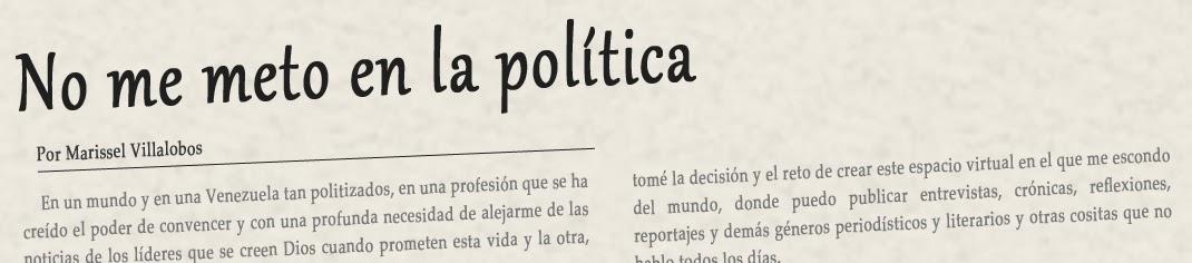 No me meto en la política