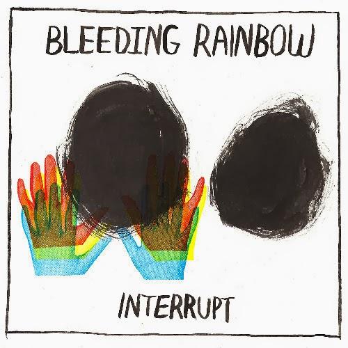 Bleeding-Rainbow-Interrupt Bleeding Rainbow – Interrupt