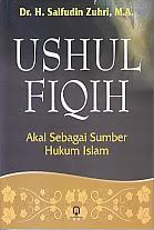 toko buku rahma: buku USHUL FIQIH AKAL SEBAGAI SUMBER HUKUM, pengarang saifudin zuhri, penerbit rineka cipta